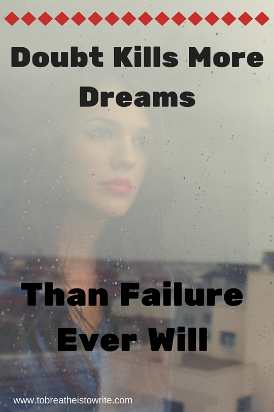 Doubt Kills More Dreams (1)