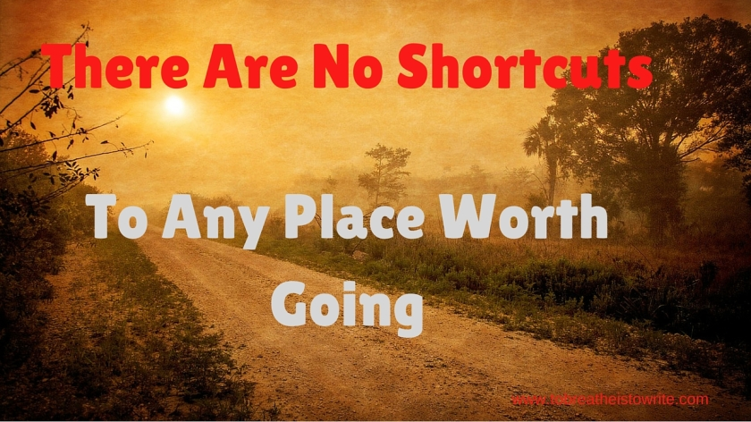 There Are No Shortcuts